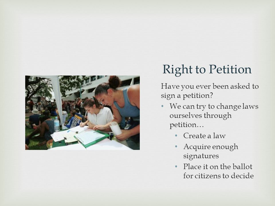 Right to Petition Have you ever been asked to sign a petition