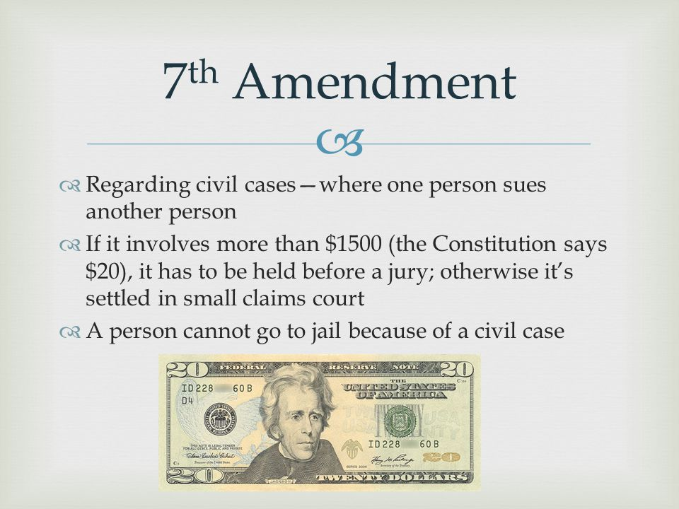 7th Amendment Regarding civil cases—where one person sues another person.