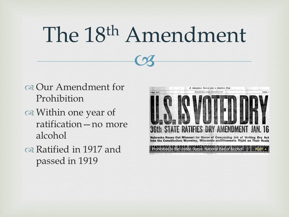 The 18th Amendment Our Amendment for Prohibition