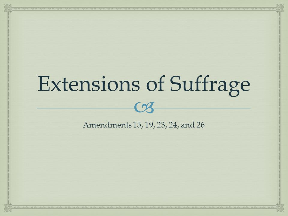 Extensions of Suffrage