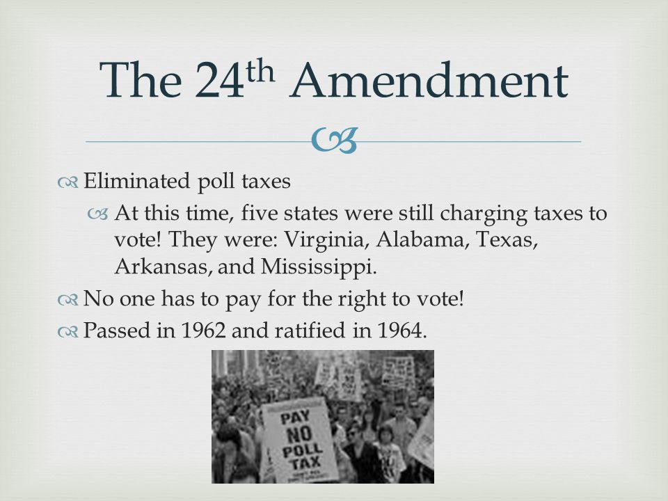 The 24th Amendment Eliminated poll taxes
