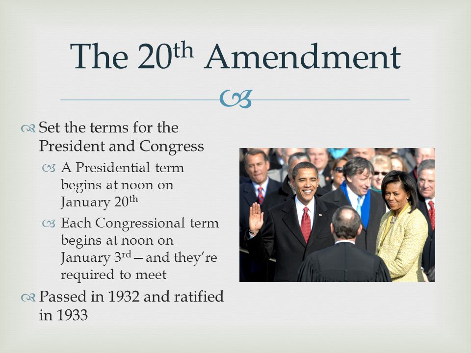 The 20th Amendment Set the terms for the President and Congress