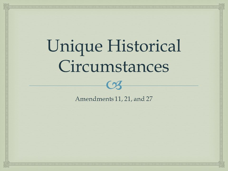 Unique Historical Circumstances