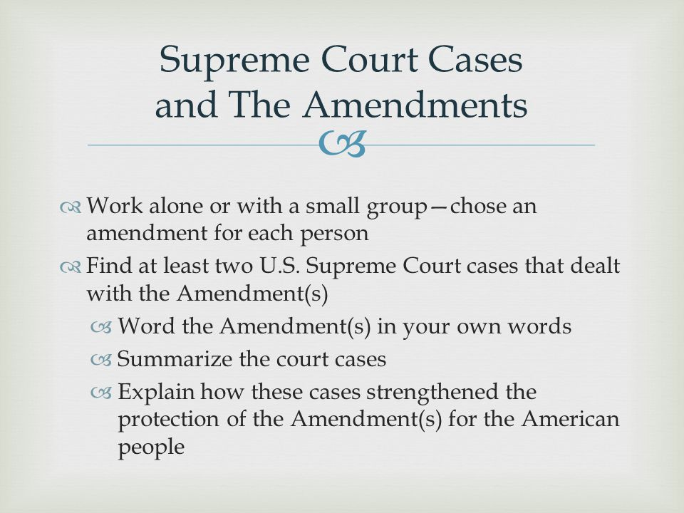 Supreme Court Cases and The Amendments