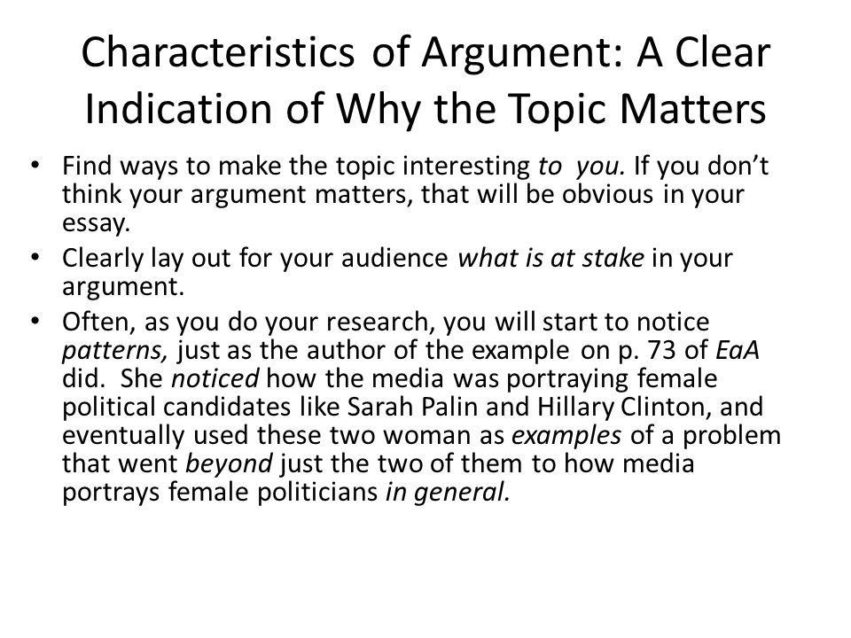 Characteristics of Argument: A Clear Indication of Why the Topic Matters
