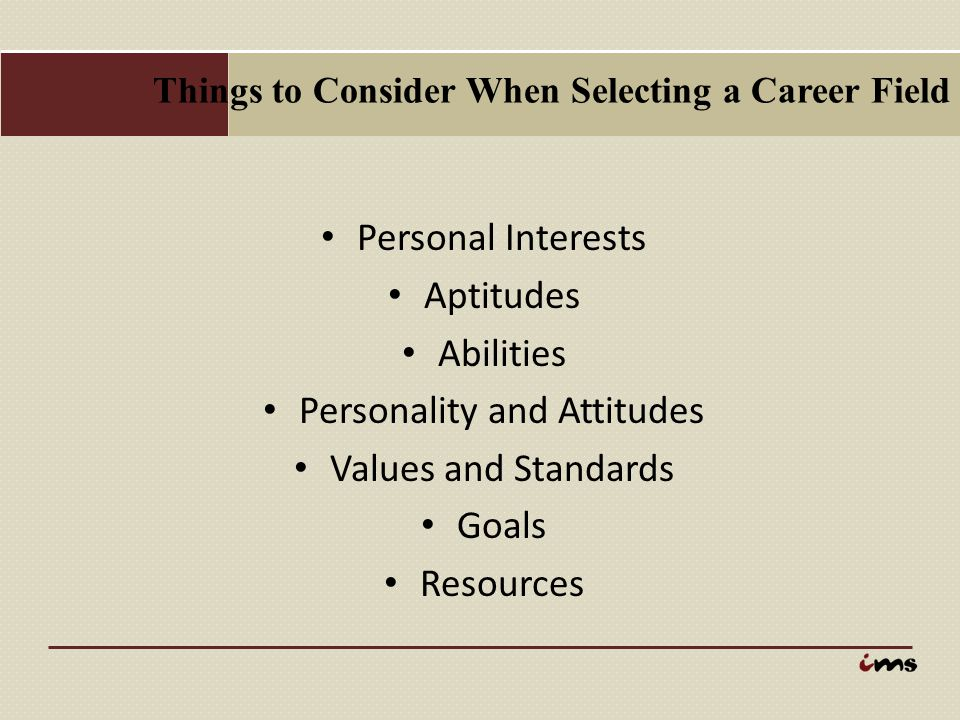 Things to Consider When Selecting a Career Field