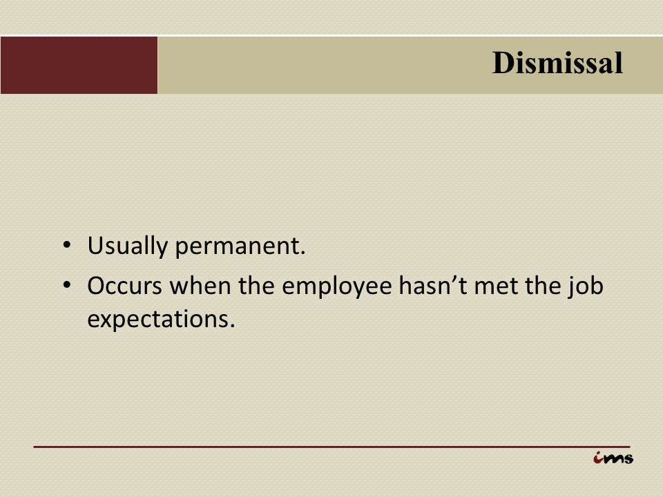 Dismissal Usually permanent.