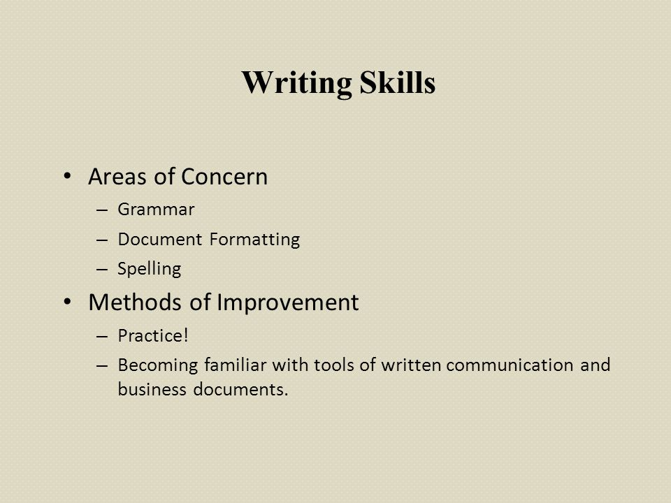 Writing Skills Areas of Concern Methods of Improvement Grammar