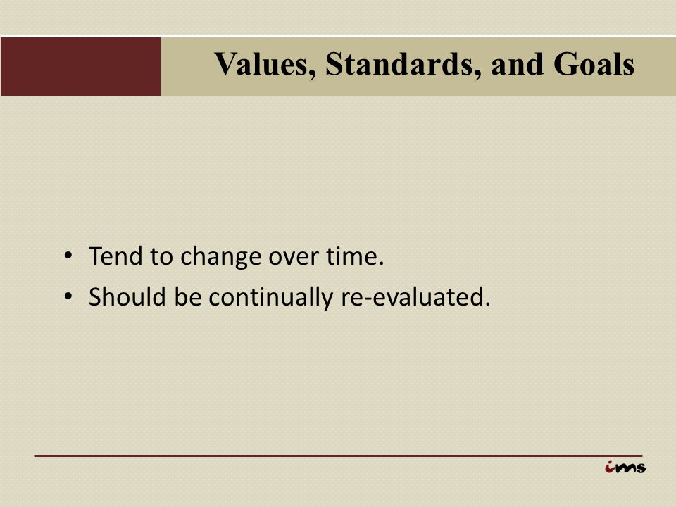 Values, Standards, and Goals