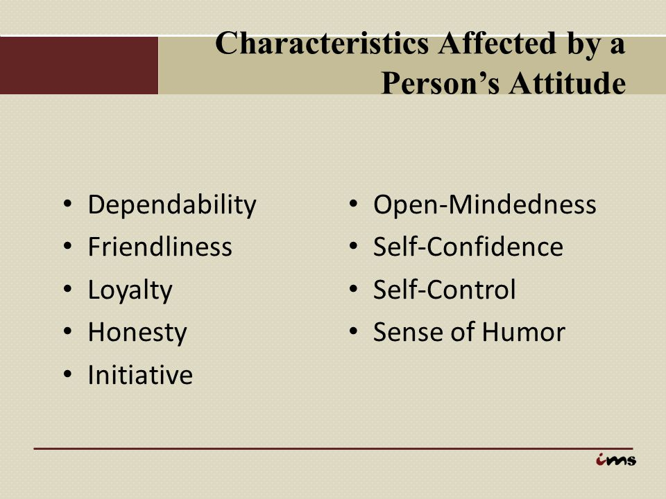 Characteristics Affected by a Person's Attitude