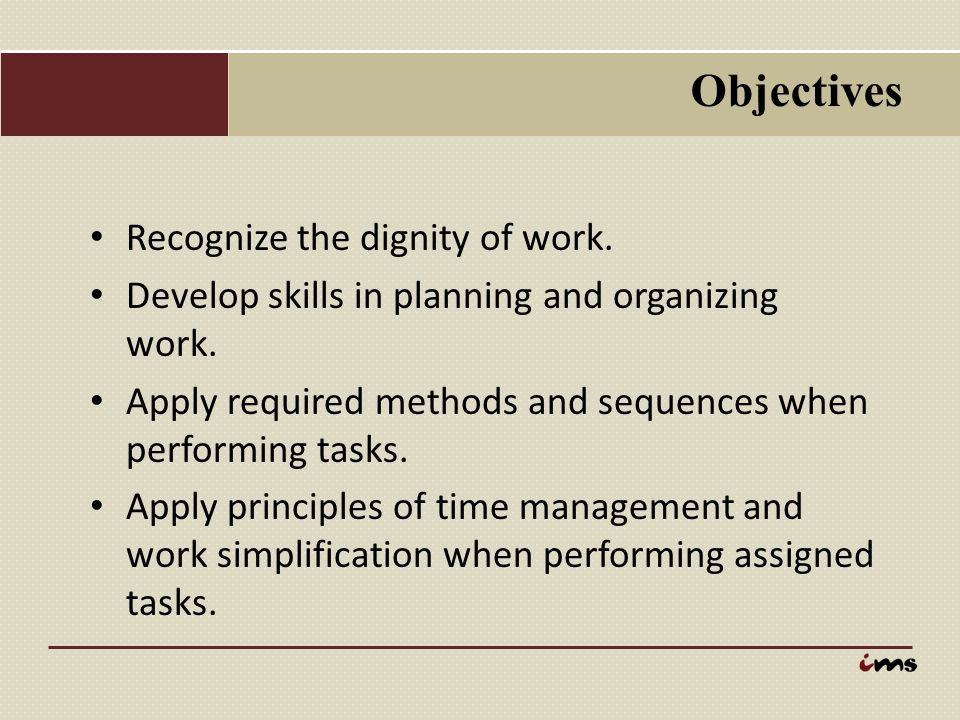Objectives Recognize the dignity of work.