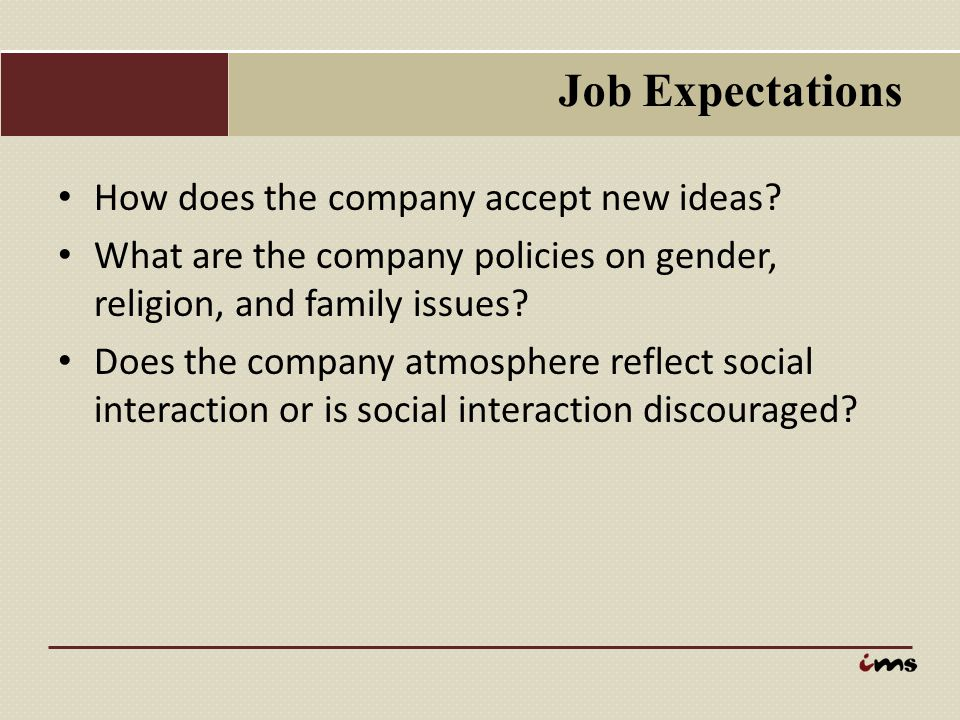 Job Expectations How does the company accept new ideas