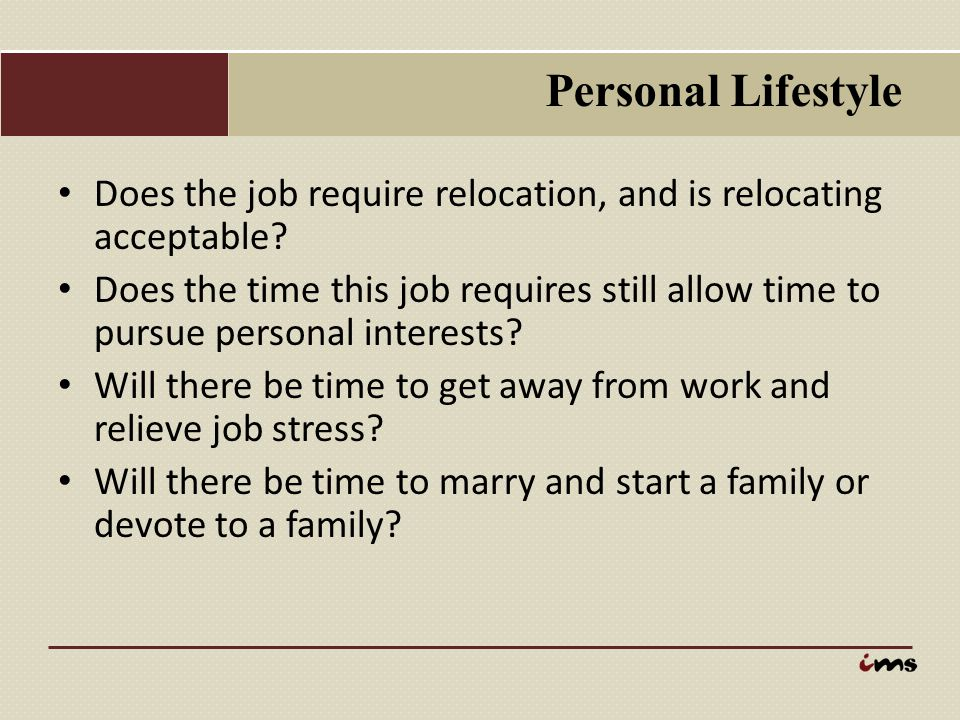 Personal Lifestyle Does the job require relocation, and is relocating acceptable