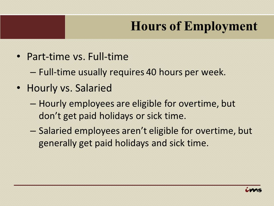 Hours of Employment Part-time vs. Full-time Hourly vs. Salaried