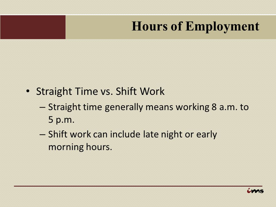 Hours of Employment Straight Time vs. Shift Work