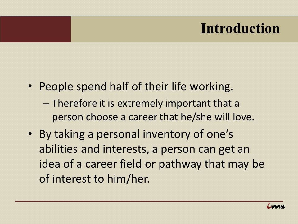 Introduction People spend half of their life working.