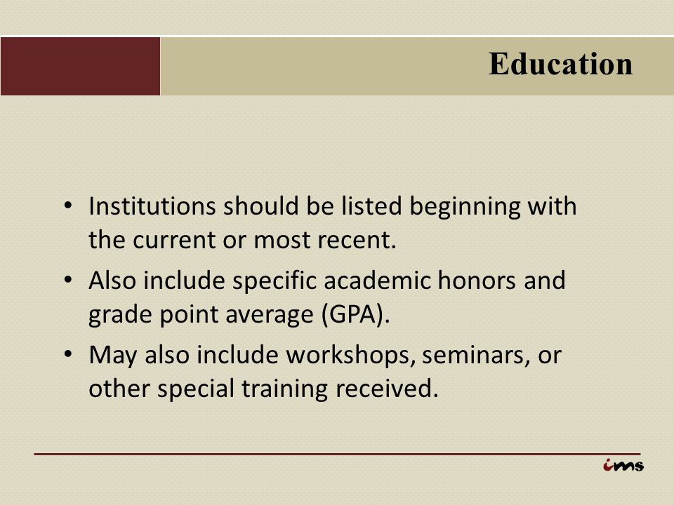 Education Institutions should be listed beginning with the current or most recent.