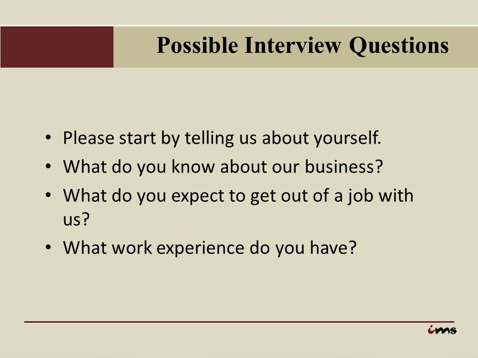 Possible Interview Questions