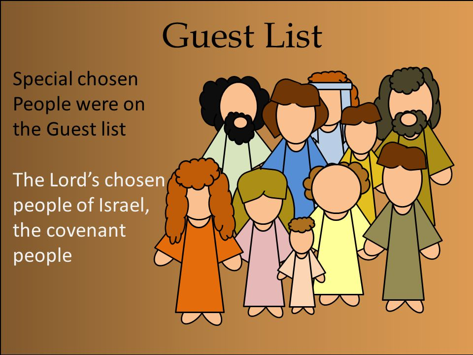 Guest List Special chosen People were on the Guest list