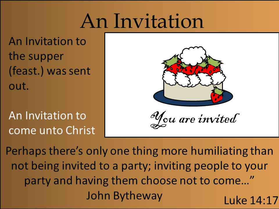An Invitation You are invited