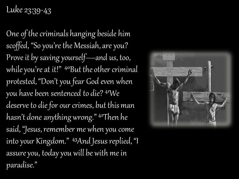 Luke 23:39-43