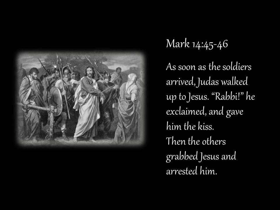 Mark 14:45-46