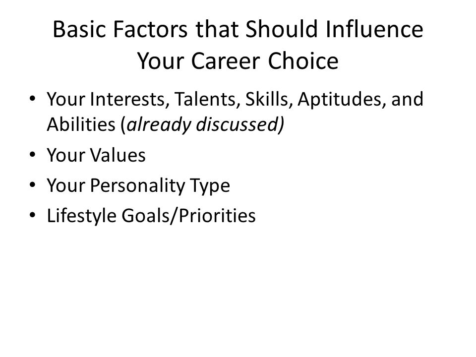 Basic Factors that Should Influence Your Career Choice