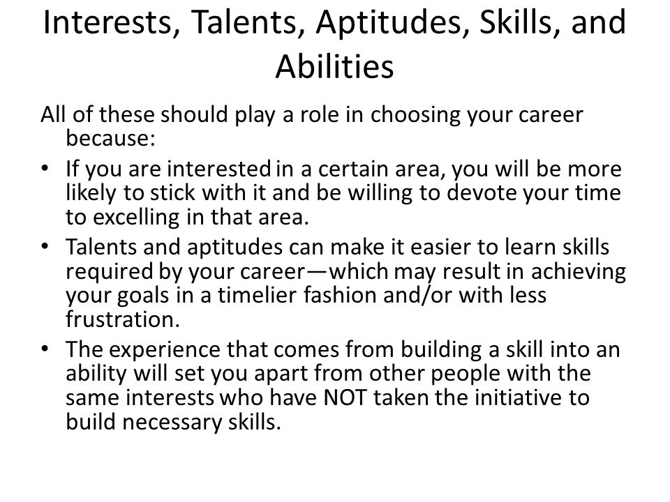 Interests, Talents, Aptitudes, Skills, and Abilities