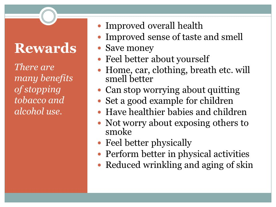 Rewards Improved overall health Improved sense of taste and smell