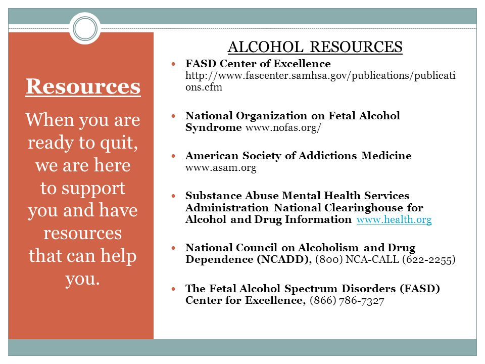 ALCOHOL RESOURCES FASD Center of Excellence http://www.fascenter.samhsa.gov/publications/publications.cfm.