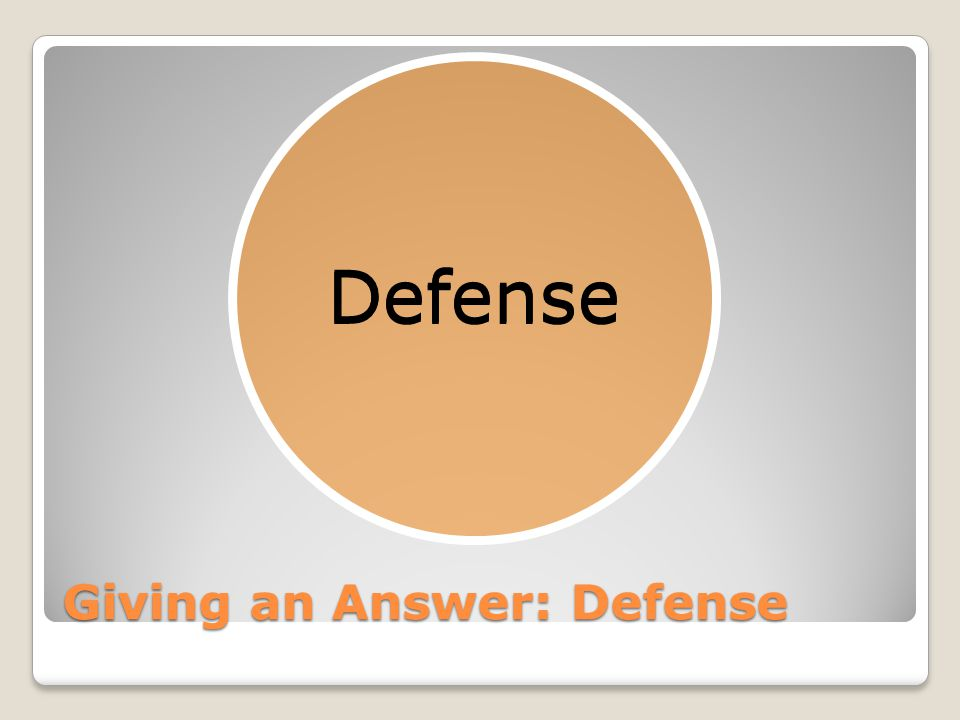 Giving an Answer: Defense