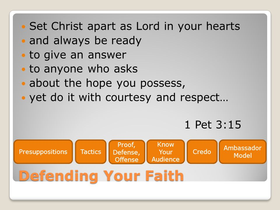 Defending Your Faith Set Christ apart as Lord in your hearts