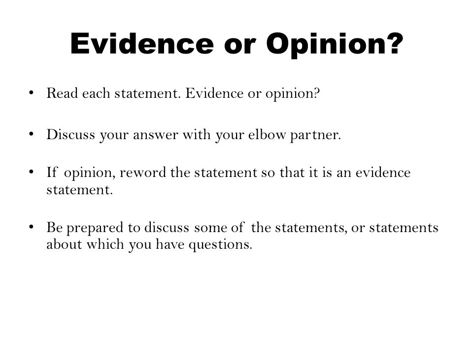 Evidence or Opinion Read each statement. Evidence or opinion