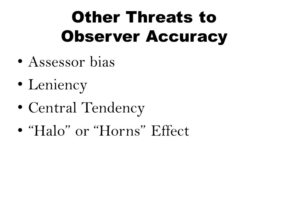 Other Threats to Observer Accuracy