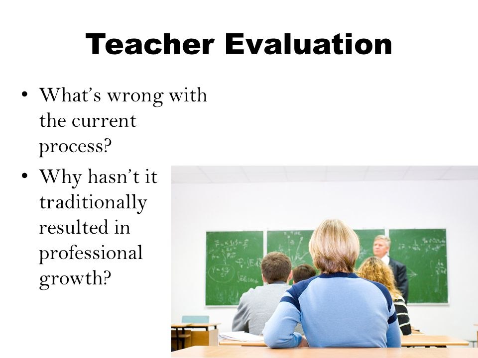 Teacher Evaluation What's wrong with the current process