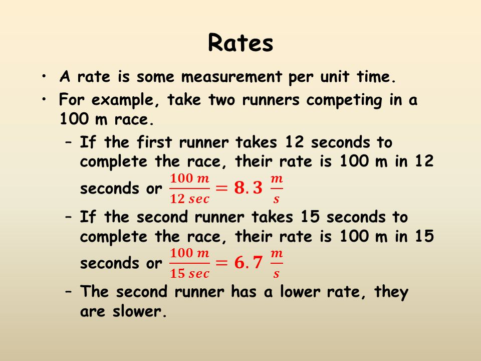 Rates A rate is some measurement per unit time.