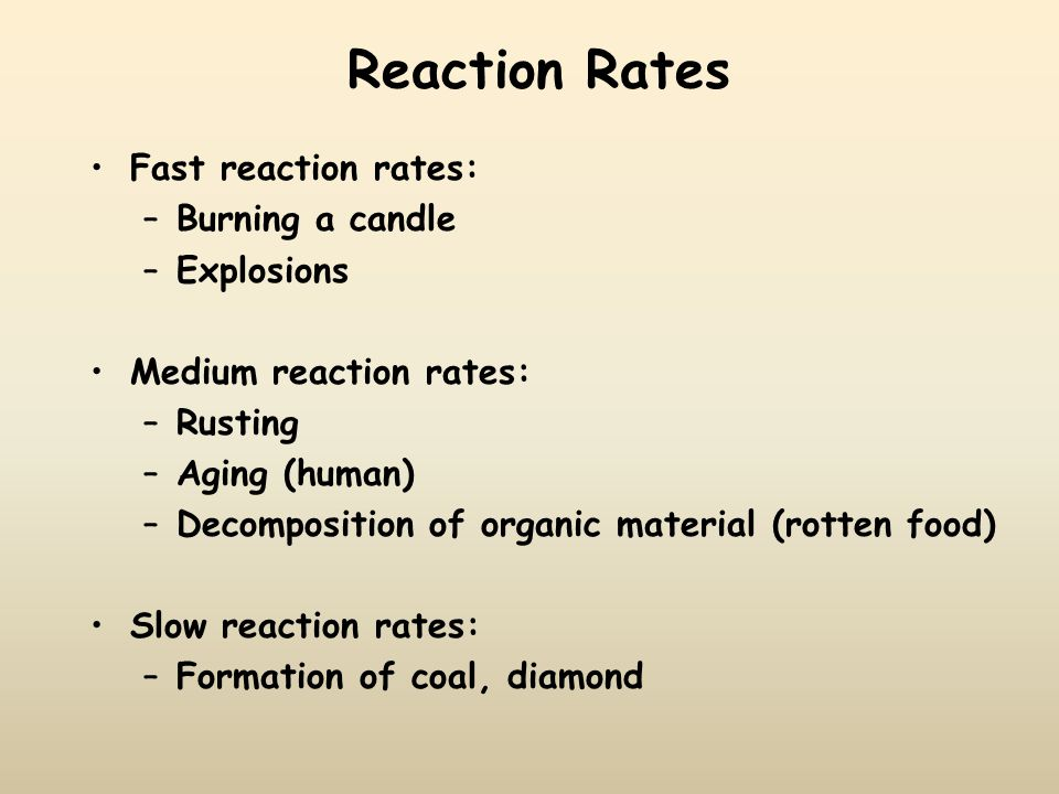 Reaction Rates Fast reaction rates: Burning a candle Explosions