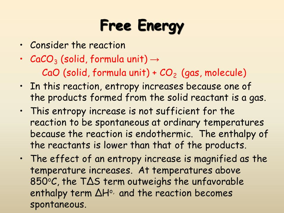 Free Energy Consider the reaction CaCO3 (solid, formula unit) →