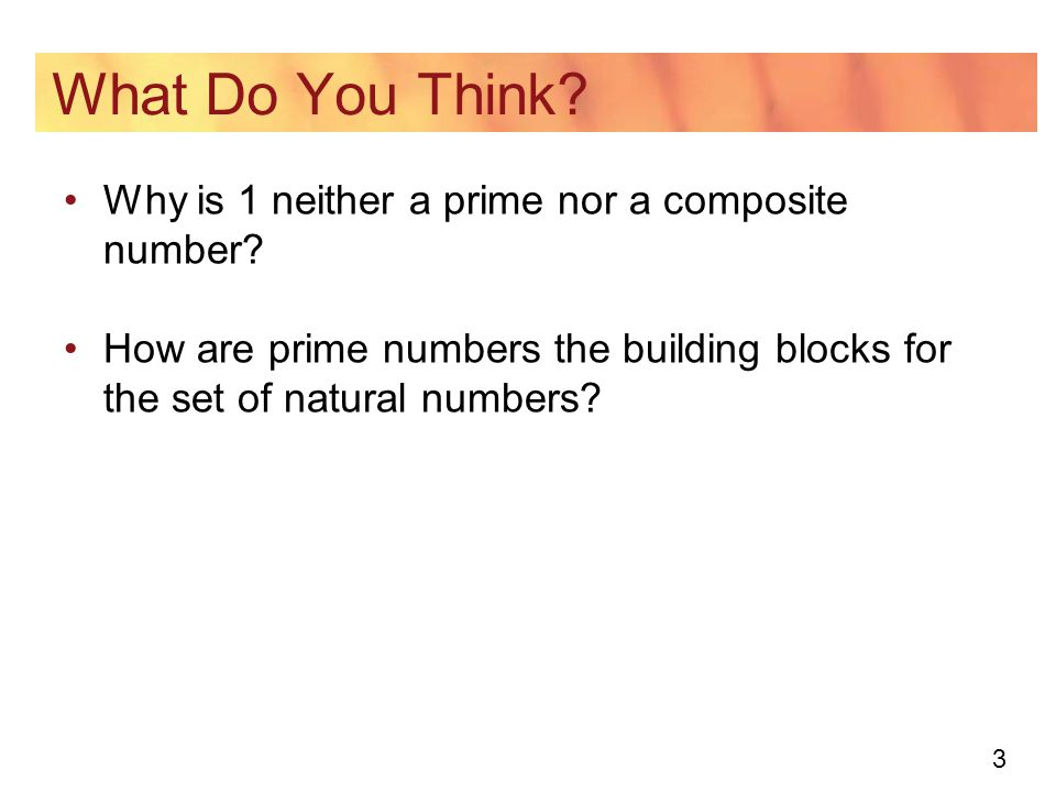 What Do You Think Why is 1 neither a prime nor a composite number