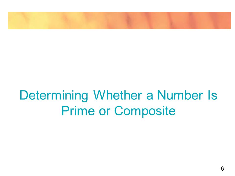 Determining Whether a Number Is Prime or Composite