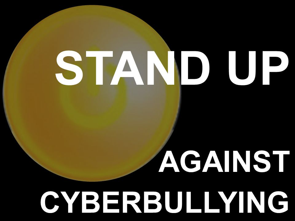 STAND UP AGAINST CYBERBULLYING