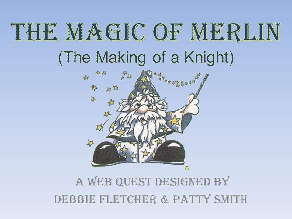 The MAGIC of MERLIN (The Making of a Knight)