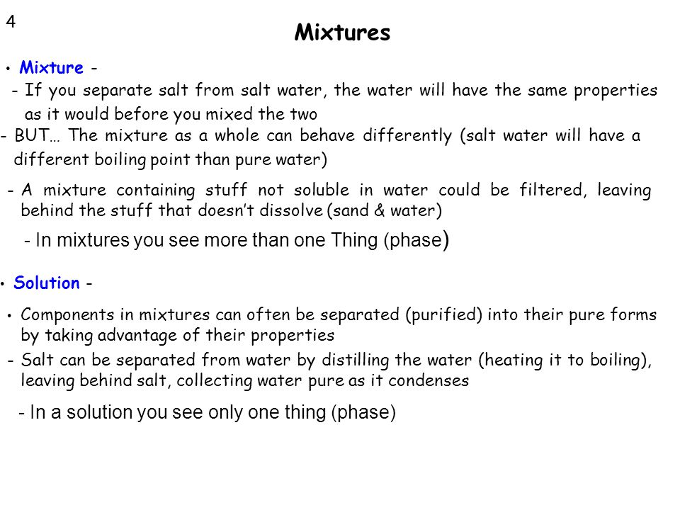 Mixtures - In mixtures you see more than one Thing (phase)