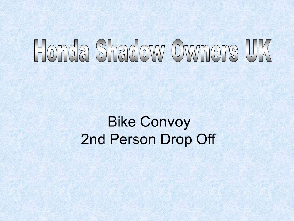 Honda Shadow Owners UK Bike Convoy 2nd Person Drop Off
