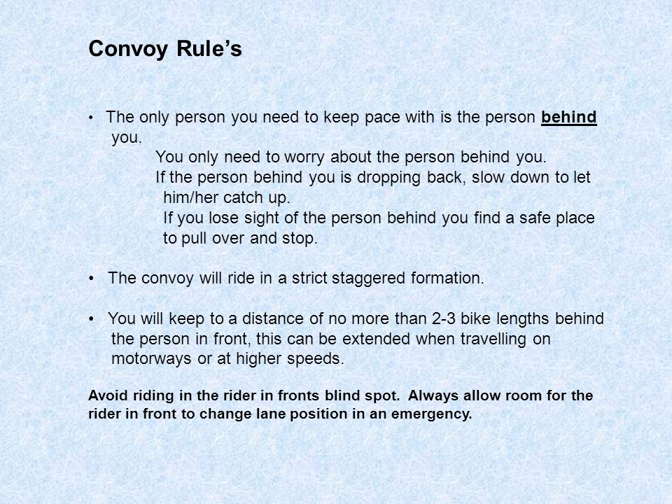 Convoy Rule's you. You only need to worry about the person behind you.