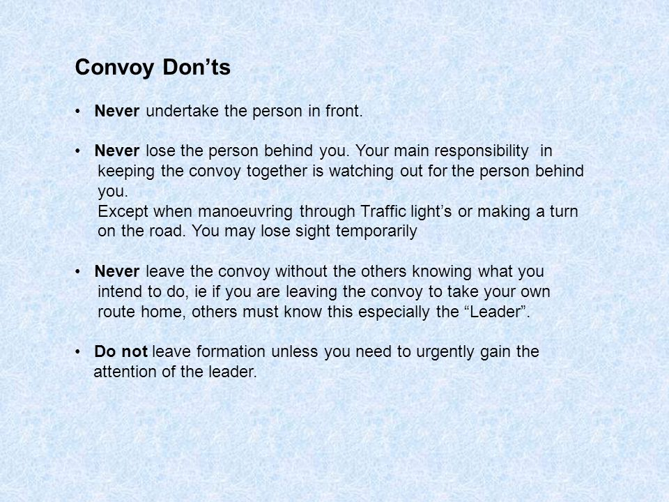 Convoy Don'ts • Never undertake the person in front.