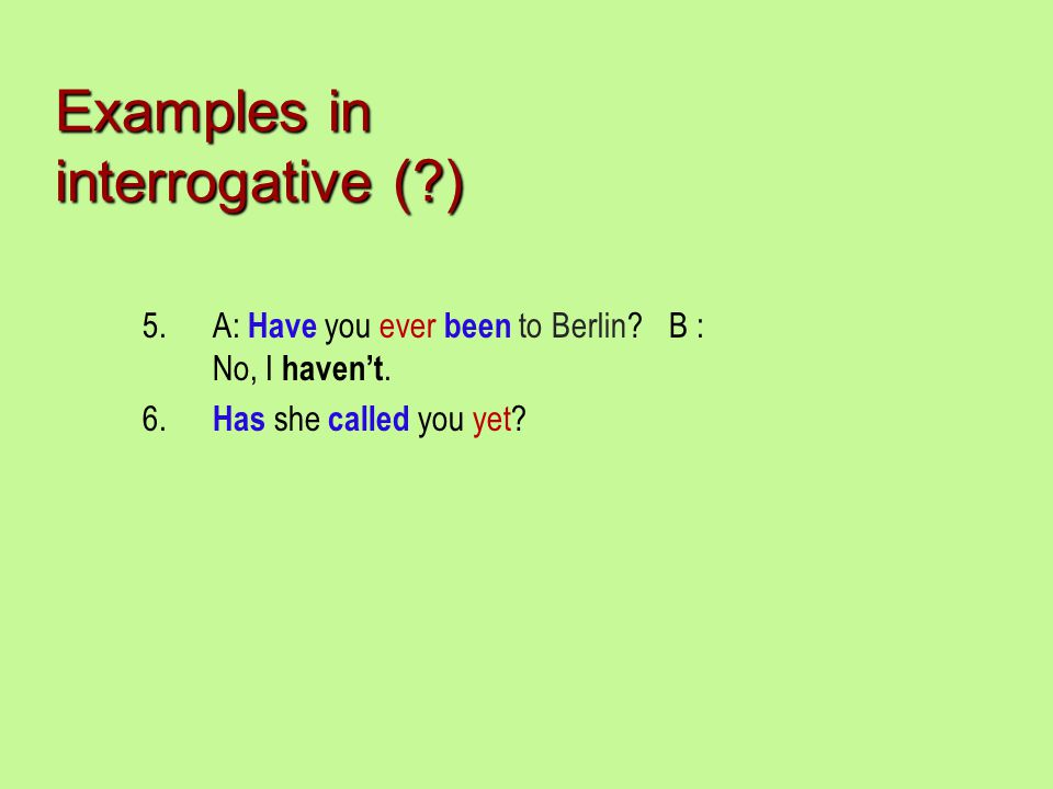 Examples in interrogative ( )