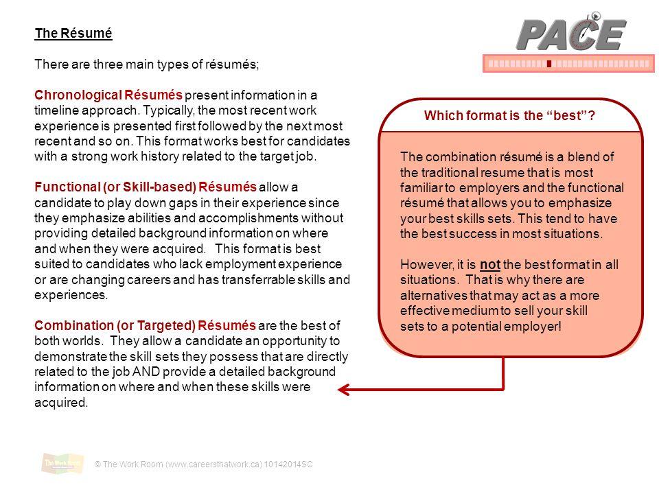 PACE The Résumé There are three main types of résumés;