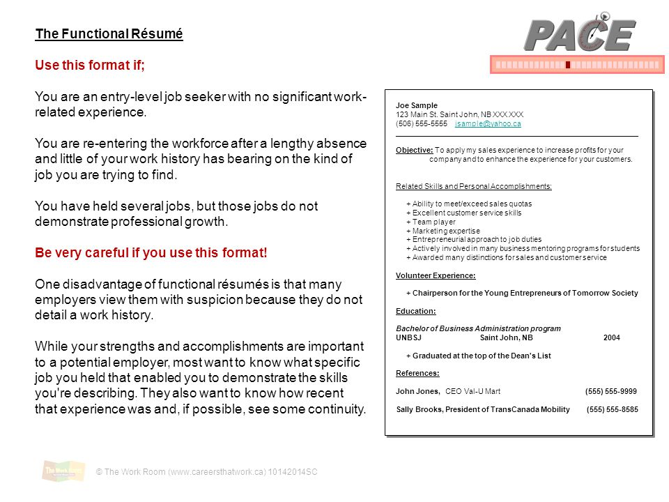 PACE The Functional Résumé Use this format if;