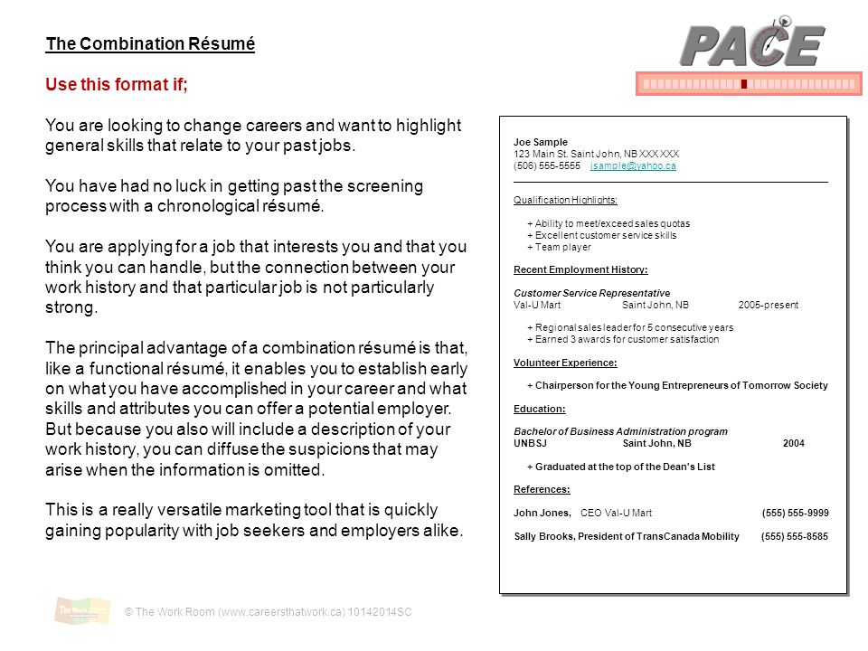 PACE The Combination Résumé Use this format if;